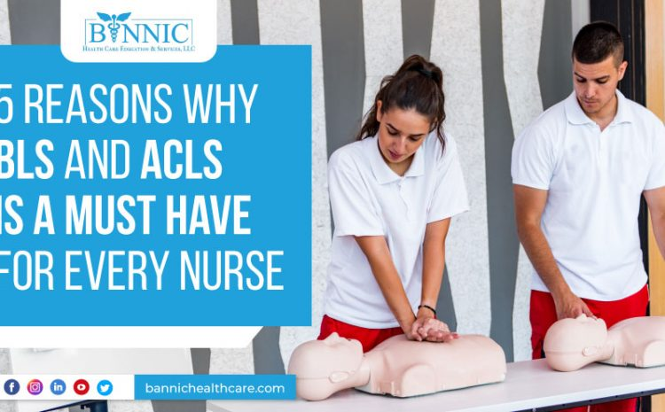 5 Reasons Why BLS and ACLS is a MUST for Every Nurse