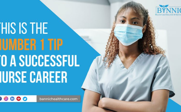 This is the Number 1 Tip to a Successful Nurse Career